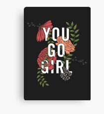 You Go Girl with Florals Canvas Print