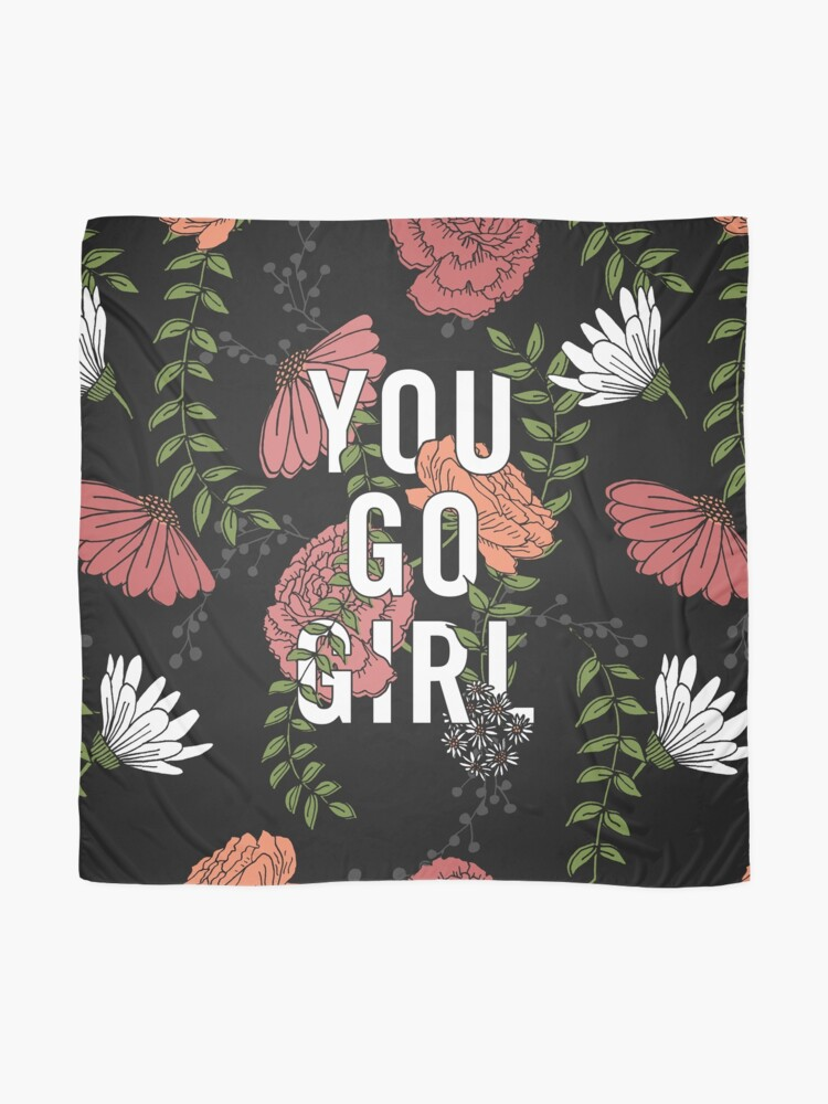 Alternate view of You Go Girl with Florals Scarf