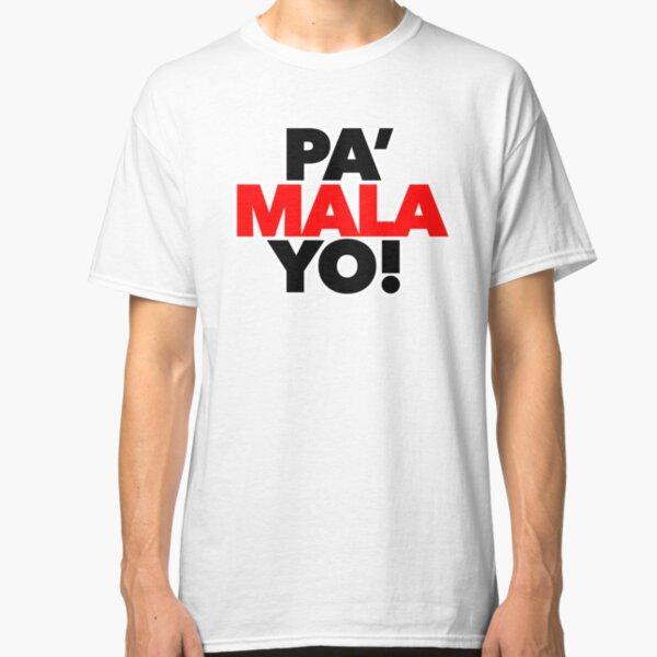 PA' MALA YO! - OT17 - OT2017 (4) Camiseta clásica