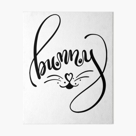 Cute Bunny Rabbit Face Word Art Hand Lettering Art Board Print