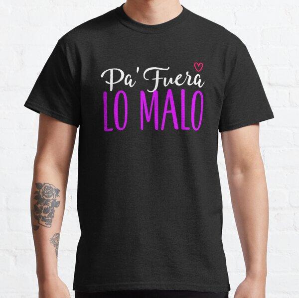PA' FUERA LO MALO - PA MALA YO (1) Camiseta clásica