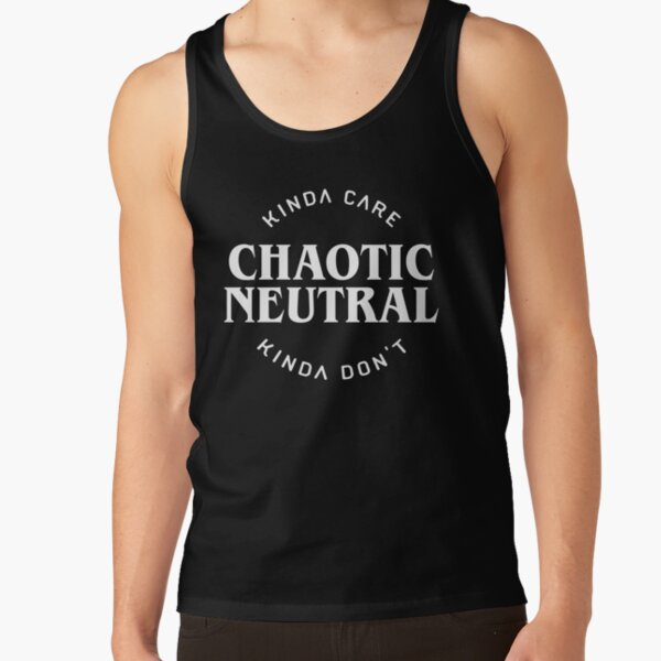 Chaotic Neutral Alignment Kinda Care Kinda Don't Funny Quotes Tank Top