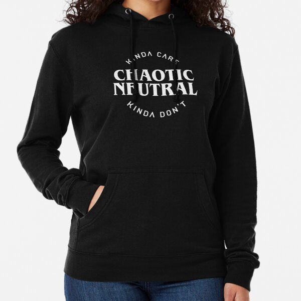 Chaotic Neutral Alignment Kinda Care Kinda Don't Funny Quotes Lightweight Hoodie