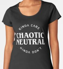 Chaotic Neutral Alignment Kinda Care Kinda Don't Funny Quotes Women's Premium T-Shirt