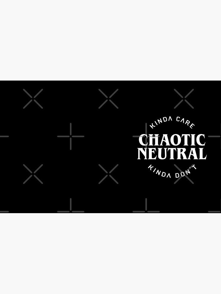 Chaotic Neutral Alignment Kinda Care Kinda Don't Funny Quotes by pixeptional