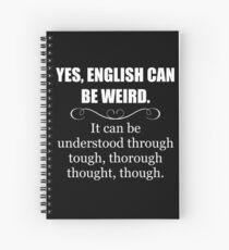 ENGLISH CAN BE WEIRD - Funny Teacher Appreciation Gifts Spiral Notebook