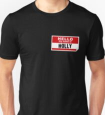 Hello My Name Is Holly Name Tag Unisex T-Shirt