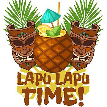 Lapu Lapu Time! by Tiki-Tees
