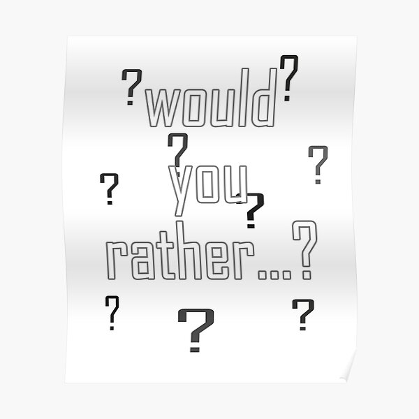 Would You Rather Poster