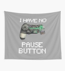 I have no Pause button Gamer Controller Wall Tapestry