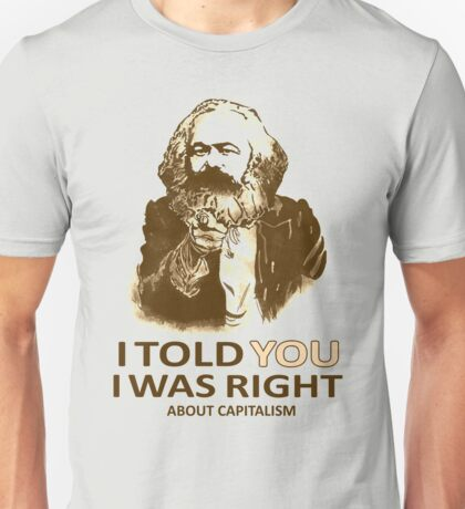 Karl Marx I Told You So Unisex T-Shirt