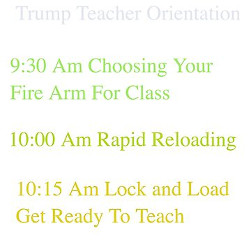 Trump Teacher Orientation Anti Guns For Teachers Trump Tshirt 1 by Activi-Tees