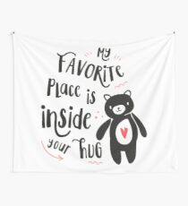 My Favorite Place Is Inside Your Hug Wall Tapestry
