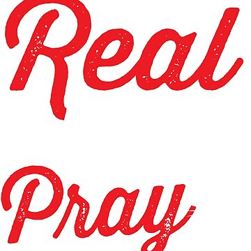 Real Men Pray by charsglamshop