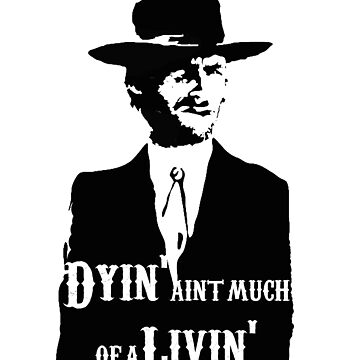 Dyin' ain't much of a Livin' by hellfinger