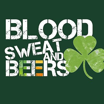 Blood Sweat Beers Ireland Flag Rugby Six Nations by thespottydogg