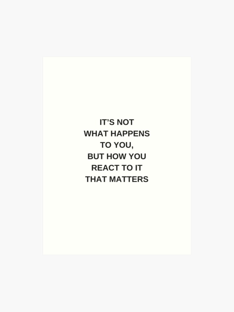 Stoic Wisdom Quotes It Is Not What Happens To You But How You
