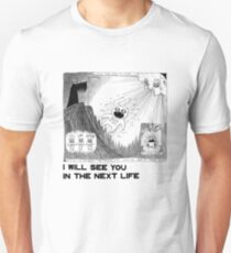I will see you in the next life Slim Fit T-Shirt