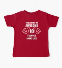 10 Year Old Birthday Shirt Boy or Girl - Awesome 10 Year Old Baby T-Shirt