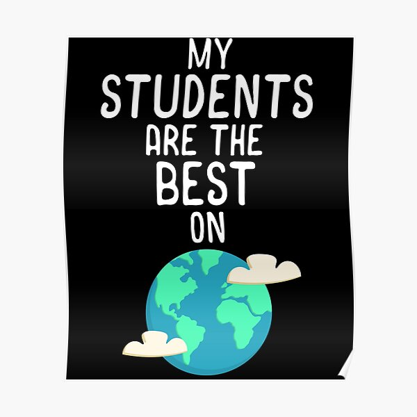 """Earth Day Teacher Shirt My Students Are The Cutest Cute Gift"""" Poster by  14thFloor 