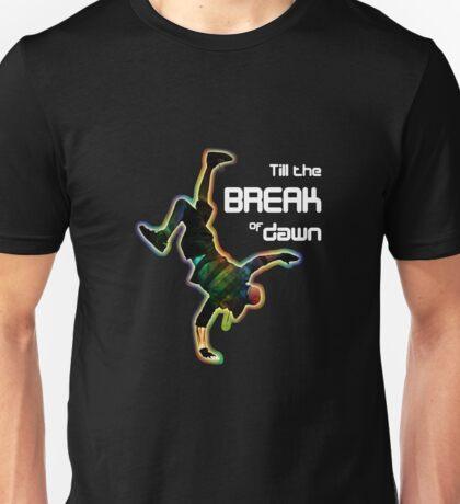 Till the BREAK of dawn T-Shirt