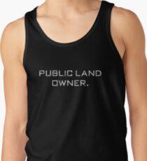 Public Land Owner T-Shirt Tank Top
