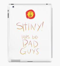 Firefly / Serenity - Shiny, lets be bad guys! iPad Case/Skin
