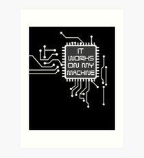 It Works On My Machine  | Funny Programming IT Help  Art Print