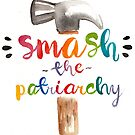 Smash the patriarchy by ClauCalderon
