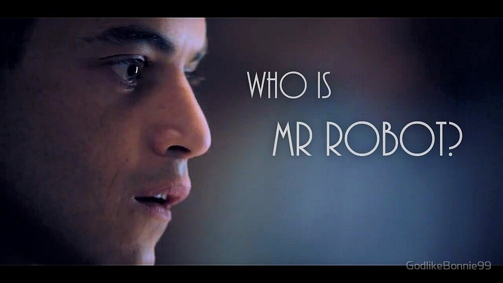 Who is Mr. Robot? by GodlikeBonnie99