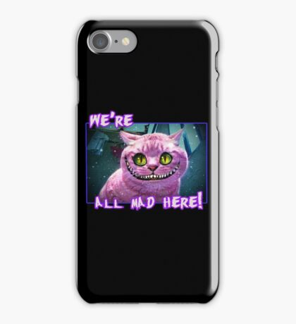 We're All Mad Here! iPhone Case/Skin