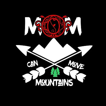 Mom can move Mountains Shirt by Flaudermoon