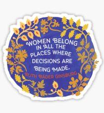 Frauen gehören an allen Orten, an denen Entscheidungen getroffen werden, Ruth Bader Ginsburg Glänzender Sticker