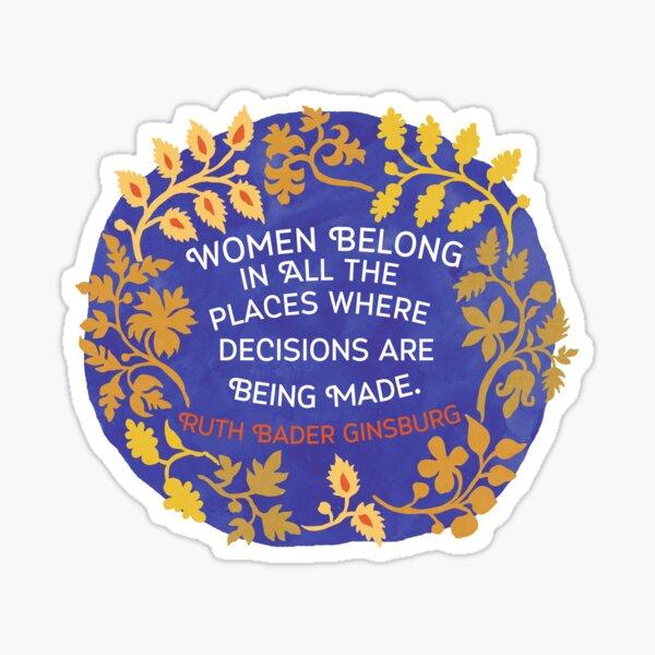 Frauen gehören an allen Orten, an denen Entscheidungen getroffen werden Sticker