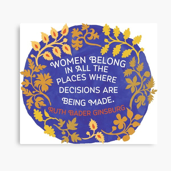 Women Belong In All The Places Where Decisions Are Being Made, Ruth Bader Ginsburg Canvas Print