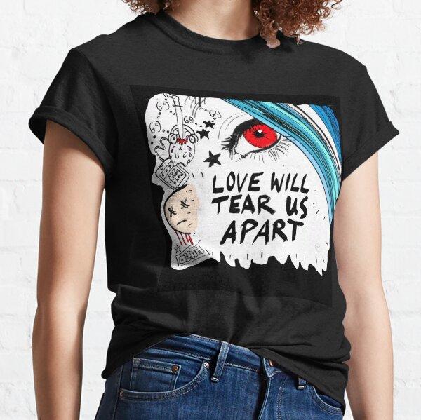 Love will tear us apart Classic T-Shirt