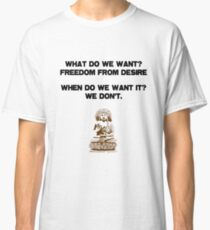 Freedom From Desire Zen Buddhist Funny Quote Slogan Classic T-Shirt