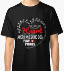The Road To My Heart Is Paved With American Eskimo Dog Paw Prints - Gift For Passionate American Eskimo Dog Dog Owners Classic T-Shirt
