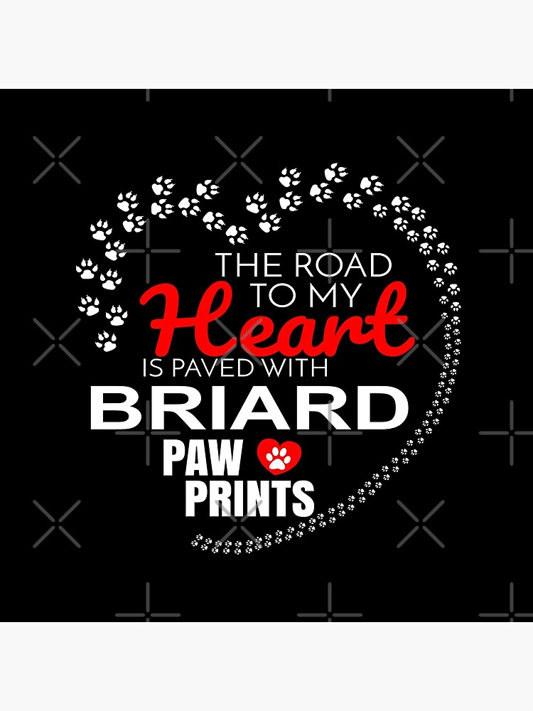 The Road To My Heart Is Paved With Briard Paw Prints - Gift For Passionate Briard Dog Owners by dog-gifts
