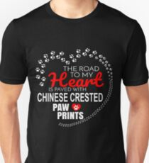 The Road To My Heart Is Paved With Chinese Crested Paw Prints - Gift For Passionate Chinese Crested Dog Owners Unisex T-Shirt