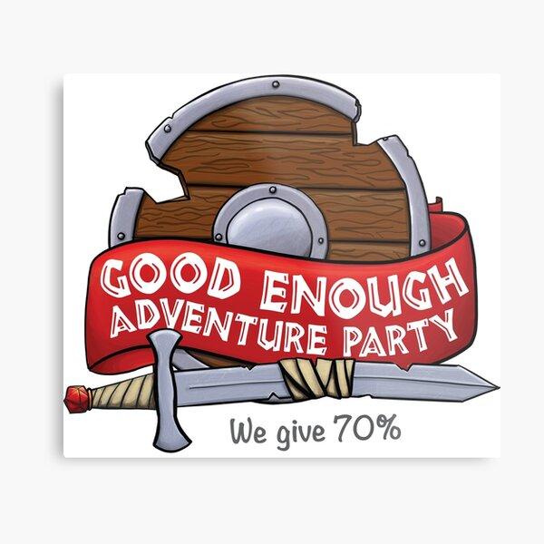 Good Enough Adventure Party Metal Print