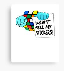 Rubik Cube Dont Peel My Stickers Awesome Design T-shirt Canvas Print