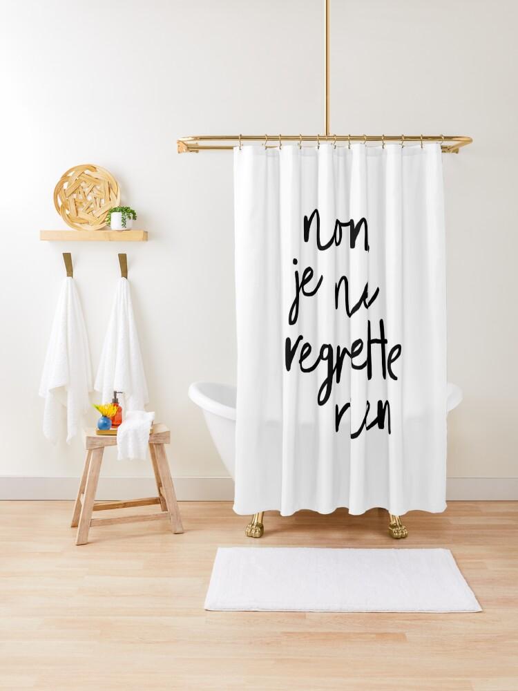 Non Je Ne Regrette Rien Shower Curtain By Motivatedtype Redbubble