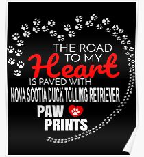 The Road To My Heart Is Paved With Nova Scotia Duck Tolling Retriever Paw Prints - Gift For Passionate Nova Scotia Duck Tolling Retriever Dog Owners Poster