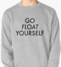 Go float yourself Pullover