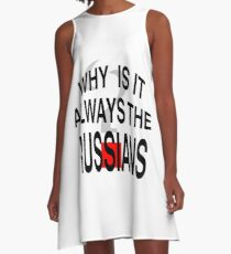 Why is it always the Russians? A-Line Dress