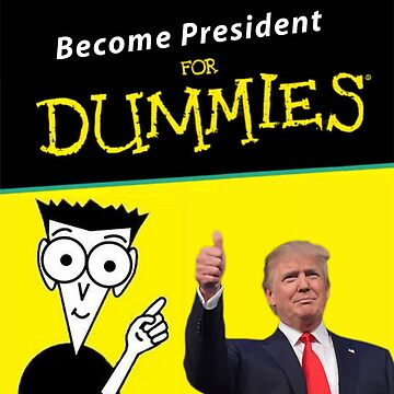 President for Dummies by supertrump