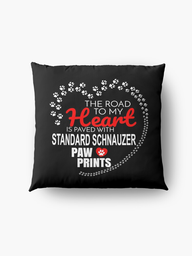 Alternate view of  The Road To My Heart Is Paved With Standard Schnauzer Paw Prints - Gift For Passionate Standard Schnauzer Dog Owners Floor Pillow