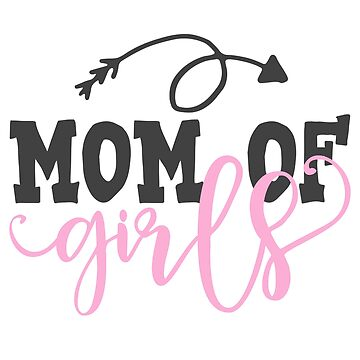 Mom Of Girls by blackcatprints