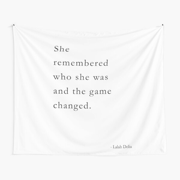 She remembered who she was and the game changed. Inspirational Lalah Delia Tapestry